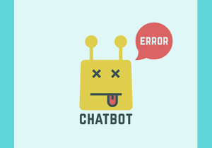 Why Chatbots Fail